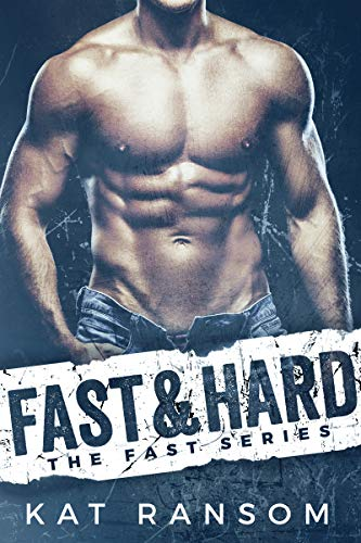 Fast & Hard: A Formula 1 Racing Romance (The Fast Series) by Kat Ransom