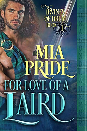 For Love of a Laird (Irvines of Drum Book 1) by Mia Pride